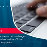 Saiba Agora Mesmo As Mudancas Da Instrucao Normativa N 81 No Registro De Empresas (1) - Abrir Empresa Simples